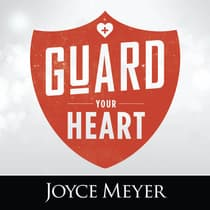 Guard Your Heart by Joyce Meyer audiobook