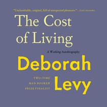 The Cost of Living by Deborah Levy audiobook