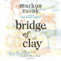Bridge of Clay by Markus Zusak audiobook