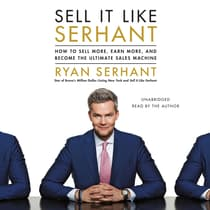 Sell It Like Serhant by Ryan Serhant audiobook