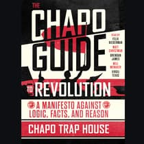 The Chapo Guide to Revolution by Chapo Trap House audiobook