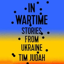 In Wartime by Tim Judah audiobook
