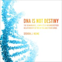 DNA Is Not Destiny by Steven J. Heine audiobook