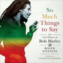 So Much Things to Say by Roger Steffens audiobook