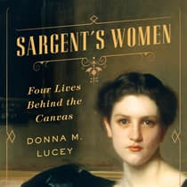 Sargent's Women by Donna M. Lucey audiobook