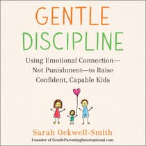 Gentle Discipline by Sarah Ockwell-Smith audiobook
