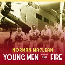 Young Men and Fire by Norman Maclean audiobook