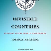 Invisible Countries by Joshua Keating audiobook