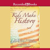 Kids Make History: A New Look at America's History by Various  audiobook