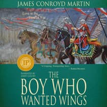 The Boy Who Wanted Wings by James Conroyd Martin audiobook