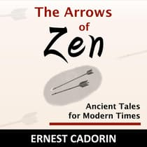 The Arrows of Zen by Ernest Cadorin audiobook