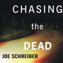 Chasing the Dead by Joe Schreiber audiobook