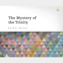 The Mystery of the Trinity by R. C. Sproul audiobook