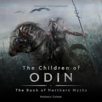 The Children of Odin: The Book of Northern Myths by Padraic Colum audiobook