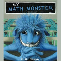 My Math Monster by E. M. Olson audiobook