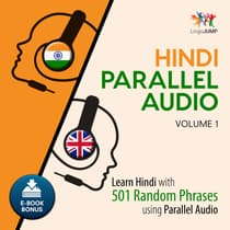 Hindi Parallel Audio - Learn Hindi with 501 Random Phrases using Parallel Audio - Volume 1 by Lingo Jump audiobook