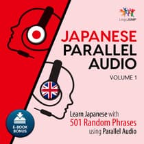 Japanese Parallel Audio - Learn Japanese with 501 Random Phrases using Parallel Audio - Volume 1 by Lingo Jump audiobook