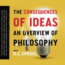 The Consequences of Ideas by R. C. Sproul audiobook