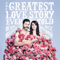 The Greatest Love Story Ever Told by Megan Mullally audiobook