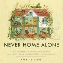 Never Home Alone by Rob Dunn audiobook