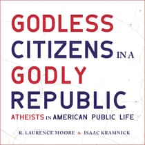 Godless Citizens in a Godly Republic by Isaac Kramnick audiobook