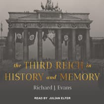 The Third Reich in History and Memory by Richard J. Evans audiobook