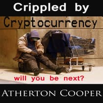 Crippled by Cryptocurrency by Atherton Cooper audiobook