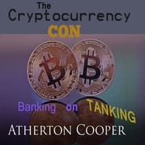 The Cryptocurrency Con by Atherton Cooper audiobook