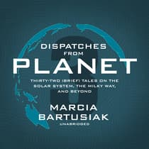 Dispatches from Planet 3 by Marcia Bartusiak audiobook