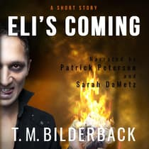 Eli's Coming - A Short Story by T. M. Bilderback audiobook