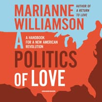 A Politics of Love by Marianne Williamson audiobook