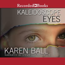 Kaleidoscope Eyes by Karen Ball audiobook