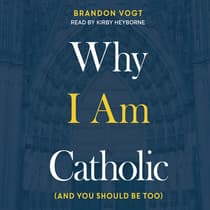 Why I Am Catholic by Brandon Vogt audiobook