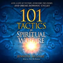 101 Tactics for Spiritual Warfare by Jennifer LeClaire audiobook
