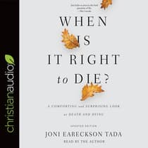 When Is It Right to Die? by Joni Eareckson Tada audiobook