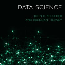 Data Science by John D. Kelleher audiobook