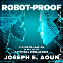 Robot-Proof by Joseph E. Aoun audiobook
