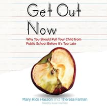 Get Out Now by Mary Rice Hasson audiobook