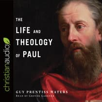 Life and Theology of Paul by Guy Waters audiobook