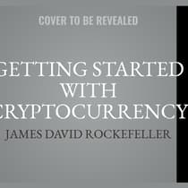 Getting Started with Cryptocurrency by James David Rockefeller audiobook