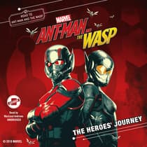 Marvel's Ant-Man and the Wasp: The Heroes' Journey by Steve Behling audiobook
