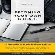 Becoming Your Own G.O.A.T. by Matt Weik audiobook