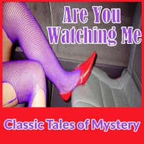 Are You Watching Me by Classic Tales of Mystery audiobook