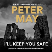 I'll Keep You Safe by Peter May audiobook