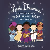 Little Dreamers: Visionary Women Around the World by Vashti Harrison audiobook