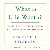 What Is Life Worth? by Kenneth R. Feinberg audiobook
