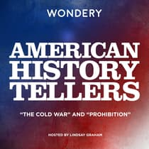 "American History Tellers: ""The Cold War"" and ""Prohibition"" by Audra J. Wolfe audiobook"