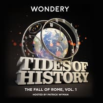 Tides of History: The Fall of Rome, Vol. 1 by Patrick Wyman audiobook