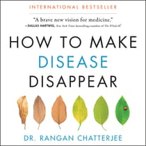 How to Make Disease Disappear by Rangan Chatterjee audiobook