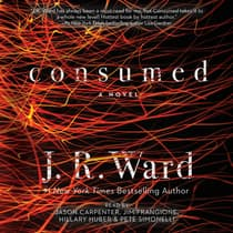 Consumed by J. R. Ward audiobook